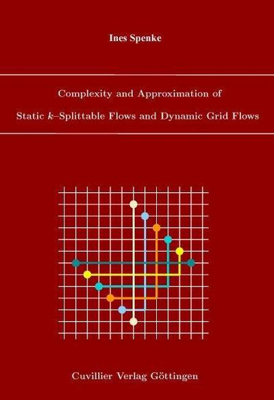 Complexity and Approximation of Static k–Splittable Flows and Dynamic Grid Flows