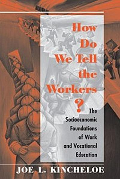 How Do We Tell The Workers?