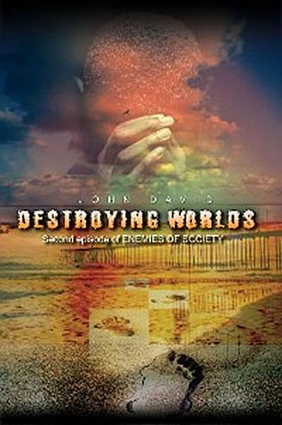 Destroying Worlds