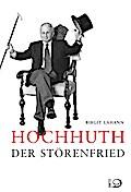 Hochhuth - Der Störenfried; Fotos v. Rocholl, ...