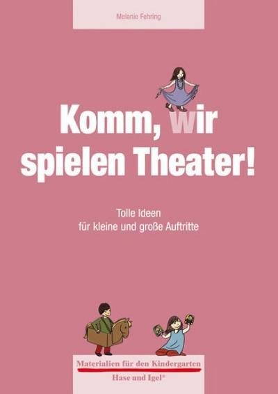 Materialien für den Kindergarten: Komm, wir spielen Theater!