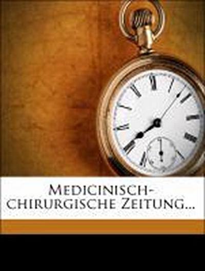Medicinisch-chirurgische Zeitung.