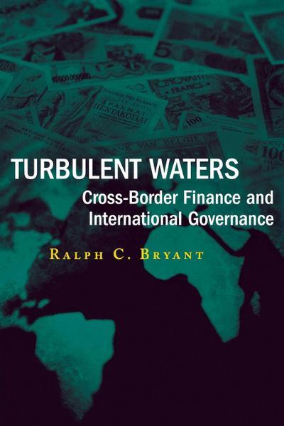 Turbulent Waters: Cross-Border Finance and International Governance