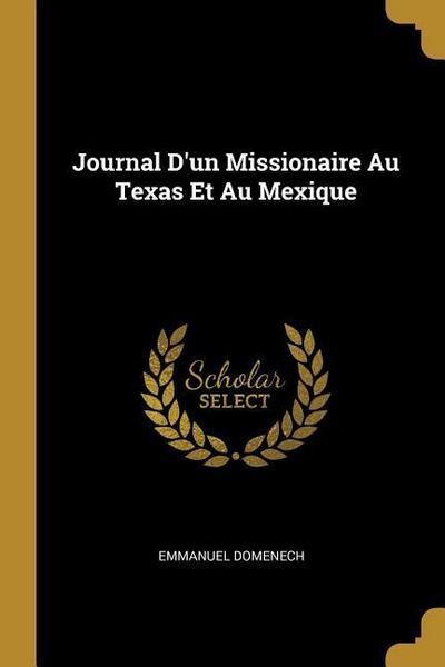 Journal d'Un Missionaire Au Texas Et Au Mexique