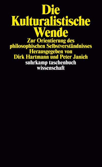 Die kulturalistische Wende: Zur Orientierung des philosophischen Selbstverständnisses (suhrkamp taschenbuch wissenschaft)