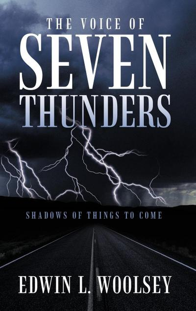 The Voice of Seven Thunders: Shadows of Things to Come