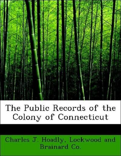 The Public Records of the Colony of Connecticut