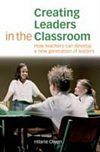 Creating Leaders in the Classroom