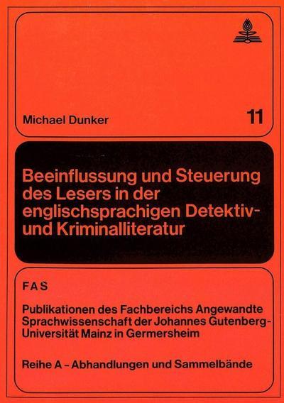 Beeinflussung und Steuerung des Lesers in der englischsprachigen Detektiv- und Kriminalliteratur