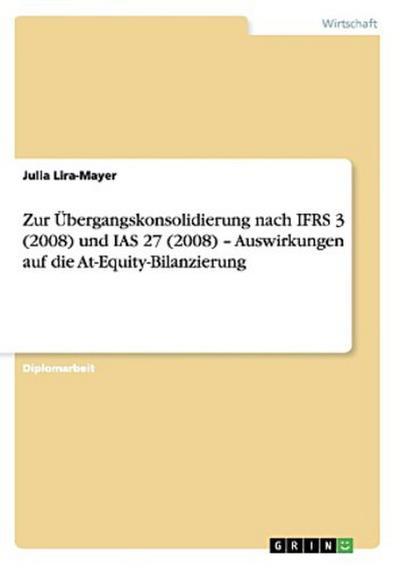Zur Übergangskonsolidierung nach IFRS 3 (2008) und IAS 27 (2008) - Auswirkungen auf die At-Equity-Bilanzierung