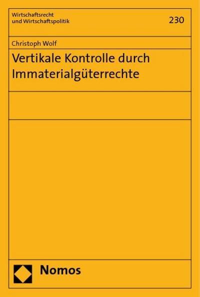 Vertikale Kontrolle durch Immaterialgüterrechte