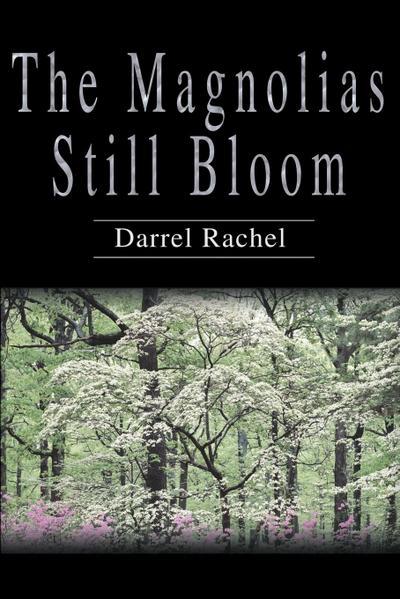 The Magnolias Still Bloom