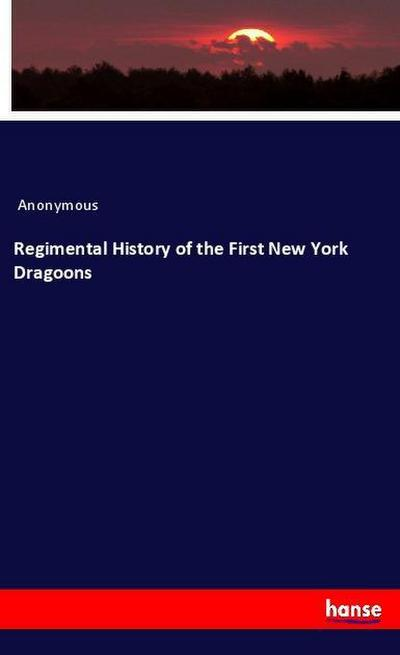 Regimental History of the First New York Dragoons