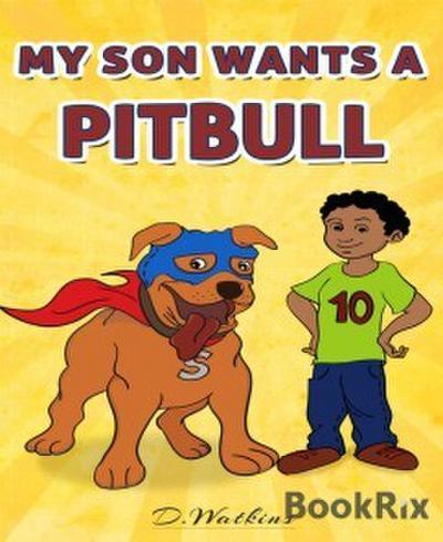 My Son Wants A Pitbull