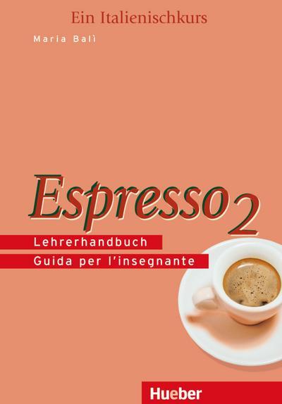 Espresso 2: Espresso, Lehrerhandbuch (Nuovo Espresso)
