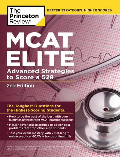 MCAT Elite, 2nd Edition: Advanced Strategies to Score a 528