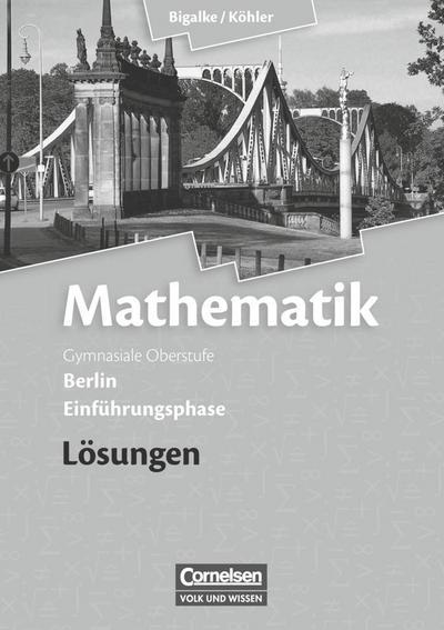 Mathematik Sekundarstufe II Einführungsphase. Lösungen zum Schülerbuch Berlin