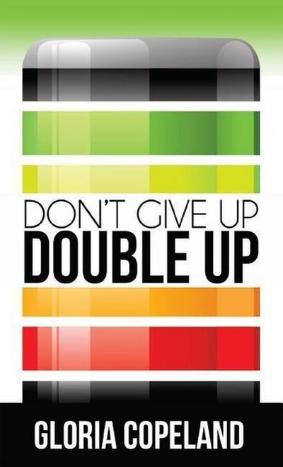 Don't Give Up - Double Up!