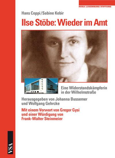 Ilse Stöbe: Wieder im Amt: Eine Widerstandskämpferin in der Wilhelmstraße