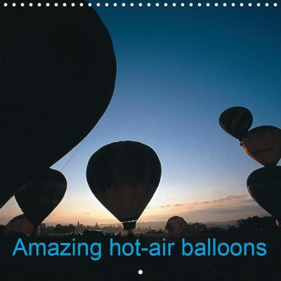 Amazing hot-air balloons (Wall Calendar 2019 300 × 300 mm Square)
