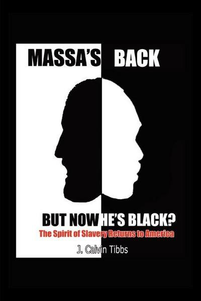 Massa's Back but Now He's Black?