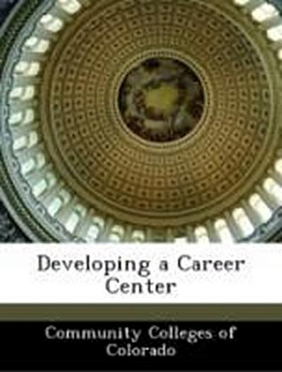Community Colleges of Colorado: Developing a Career Center