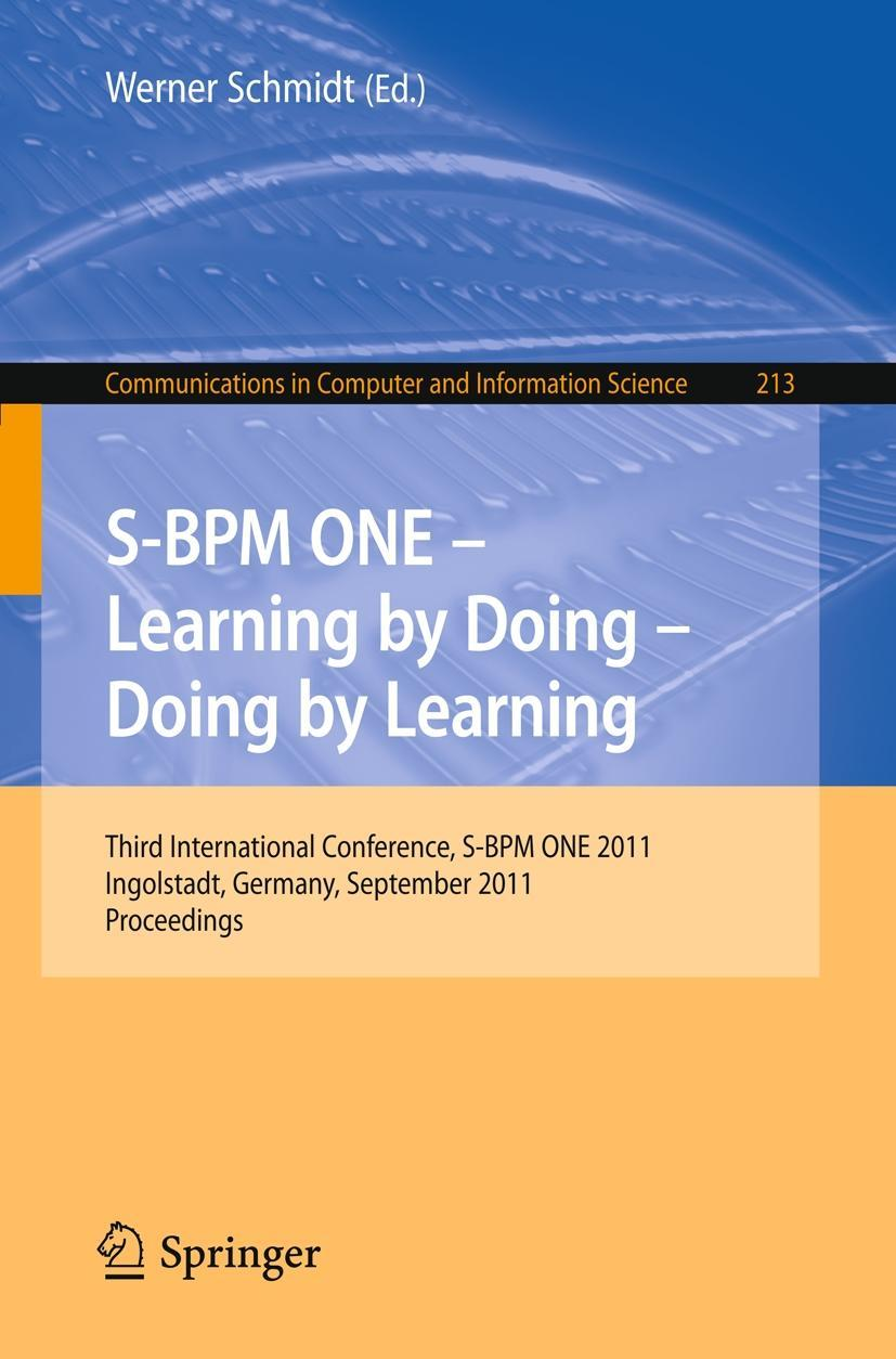 S-BPM ONE - Learning by Doing - Doing by Learning Werner Schmidt