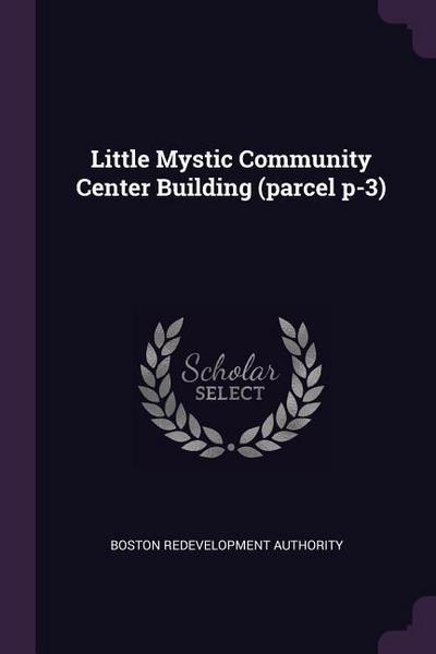 Little Mystic Community Center Building (Parcel P-3)
