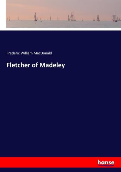 Fletcher of Madeley