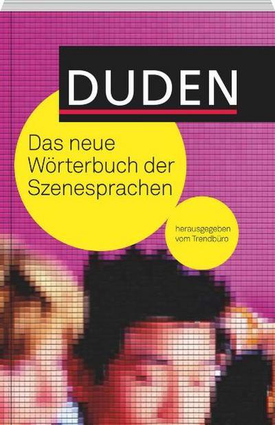 Duden - Das neue Wörterbuch der Szenesprachen; Duden Taschenbücher; Hrsg. v. Dudenredaktion/Trendbüro/Trendbüro, Hamburg, Trendbüro,; Deutsch