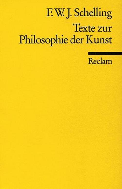 Texte zur Philosophie der Kunst Friedrich W J Schelling 9783150057773