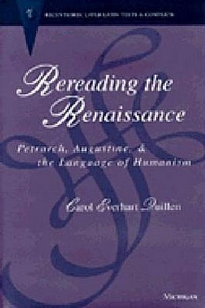 Rereading the Renaissance: Petrarch, Augustine, and the Language of Humanism