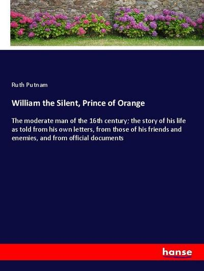 William the Silent, Prince of Orange