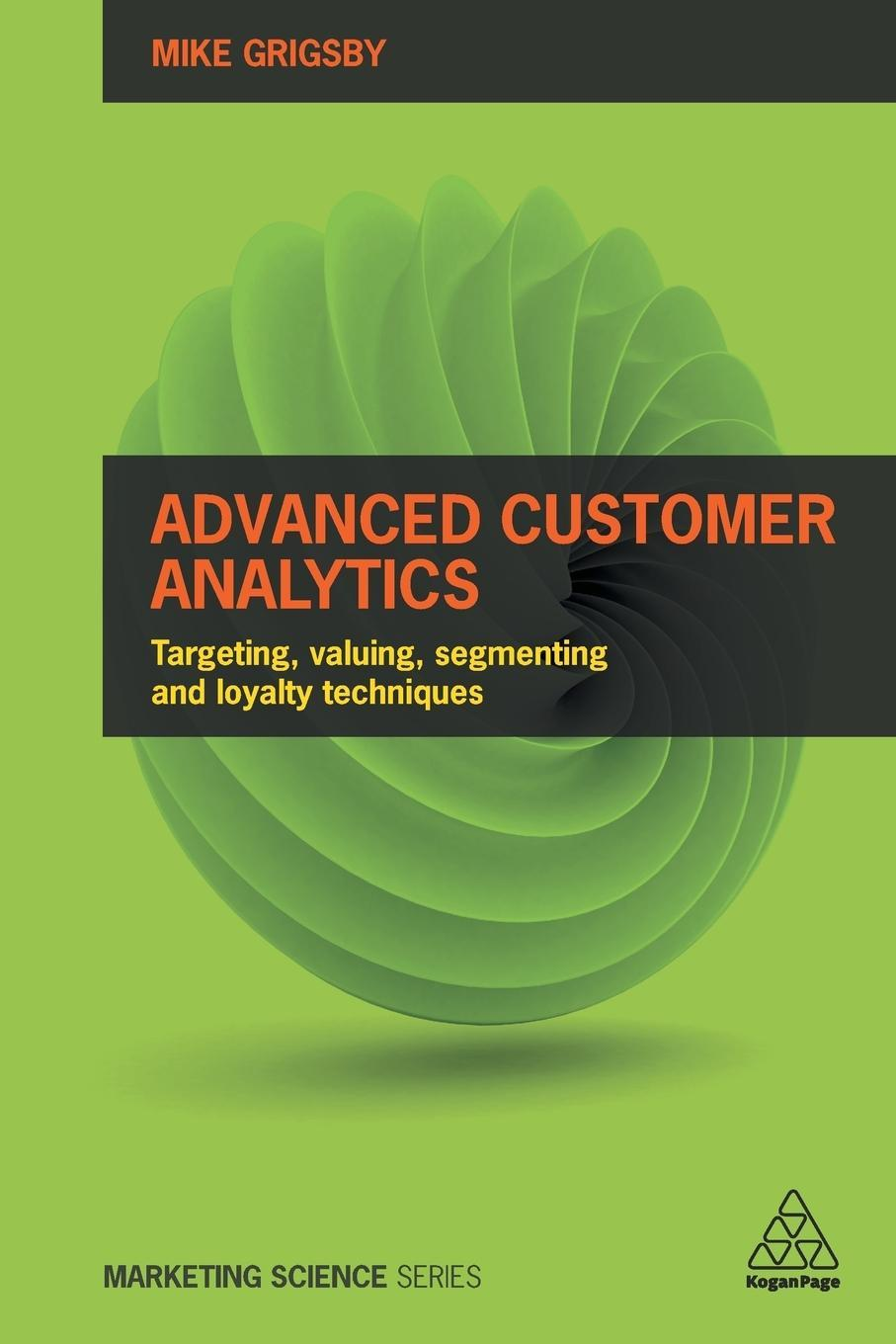 Mike Grigsby , Advanced Customer Analytics ,  9780749477158