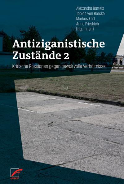 Antiziganistische Zustände 2: Kritische Positionen gegen gewaltvolle Verhältnisse