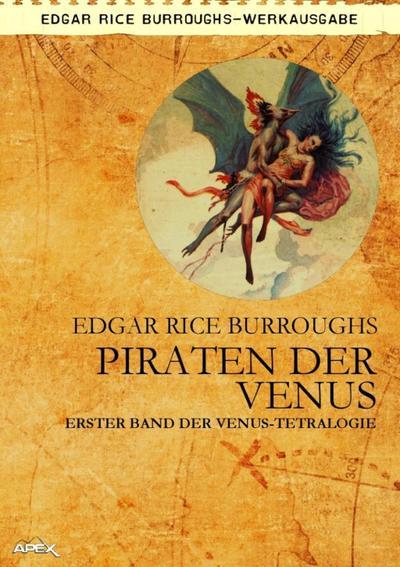 PIRATEN DER VENUS - Erster Roman der VENUS-Tetralogie