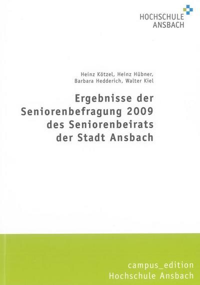 Ergebnisse der Seniorenbefragung 2009 des Seniorenbeirats der Stadt Ansbach