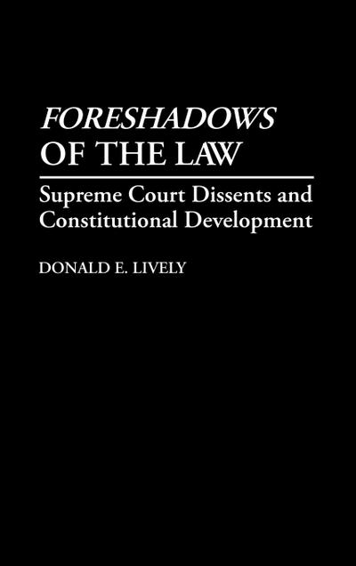 Foreshadows of the Law: Supreme Court Dissents and Constitutional Development