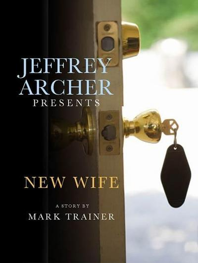 Jeffrey Archer Presents: New Wife
