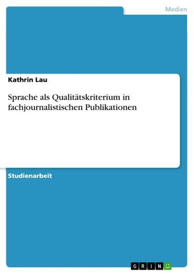 Sprache als Qualitätskriterium in fachjournalistischen Publikationen