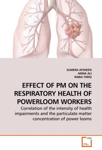 EFFECT OF PM ON THE RESPIRATORY HEALTH OF POWERLOOM WORKERS