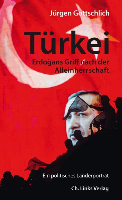 Türkei; Erdogans Griff nach der Alleinherrschaft; Deutsch; 1 Ktn.