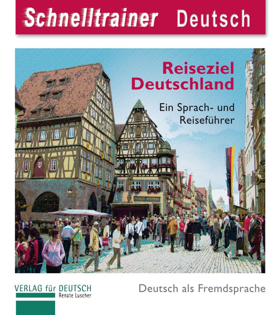 Reiseziel Deutschland - Destination Germany Renate Luscher