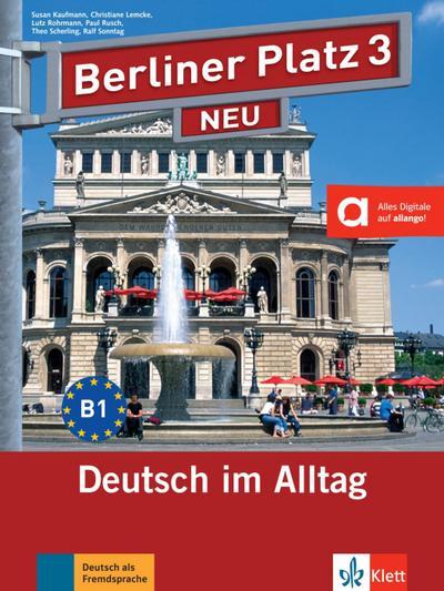 Berliner Platz 3 NEU - Lehr- und Arbeitsbuch 3 mit 2 Audio-CDs