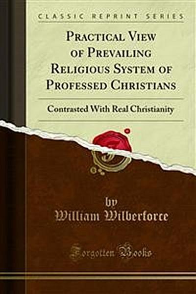 Practical View of Prevailing Religious System of Professed Christians
