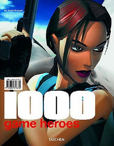 1000 Game Heroes (Midi) - Taschen 2001 - Broschiert, Französisch| Englisch| Deutsch, Choquet David, Engl.-Dtsch.-Französ., Engl.-Dtsch.-Französ.