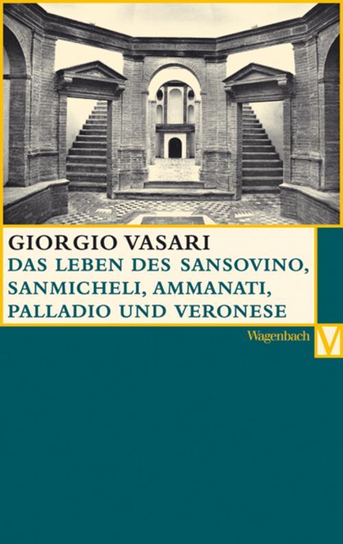 Das Leben des Sansovino und des Sanmicheli mit Ammannati, Palladi und Palla ...
