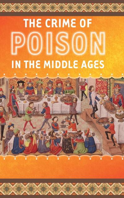The Crime of Poison in the Middle Ages