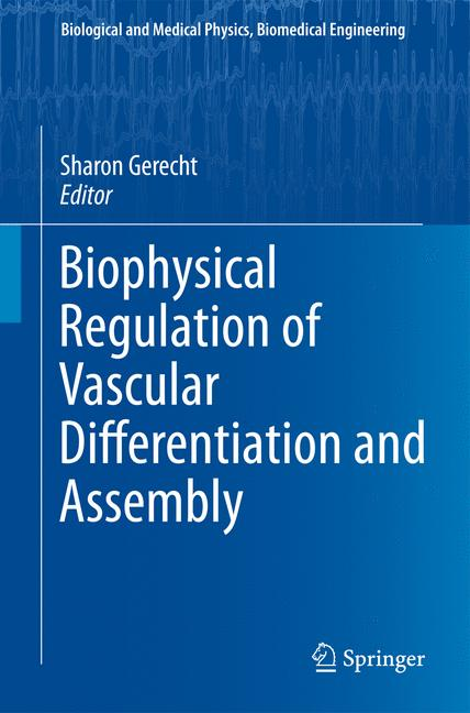 Biophysical Regulation of Vascular Differentiation and Assembly, Sharon Ger ...