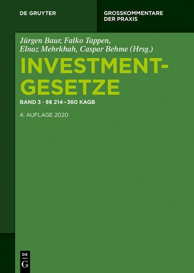 Investmentgesetze 3. §§ 214 - 355 KAGB; InvStG